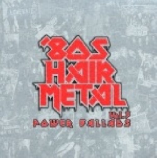 【中古】80's HAIR METAL VOL.3/POWER BALLADS/オムニバス
