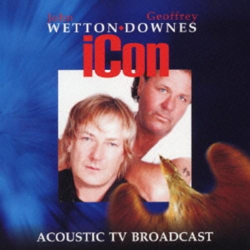 【中古】Icon:Acoustic Tv Broadcast/ウェットン/ダウンズ