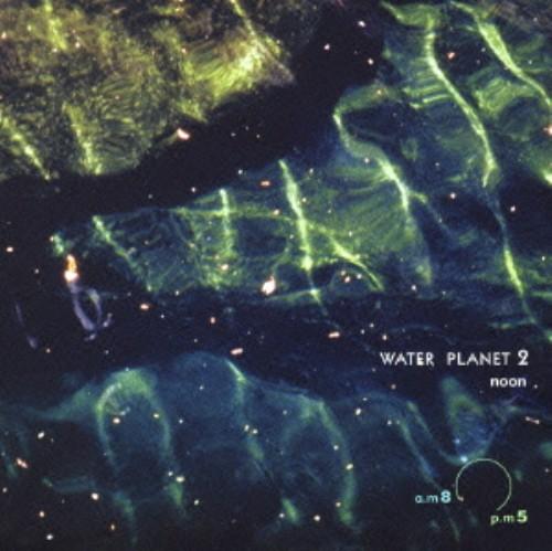 【中古】WATER PLANET Vol.2 奈良県吉野郡十津川のせせらぎ/オムニバス