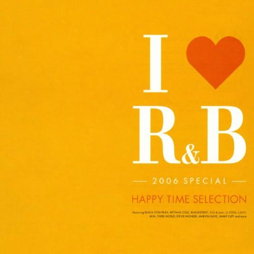 【中古】I LOVE R&B2006スペシャル〜ハッピー・タイム・セレクション/オムニバス