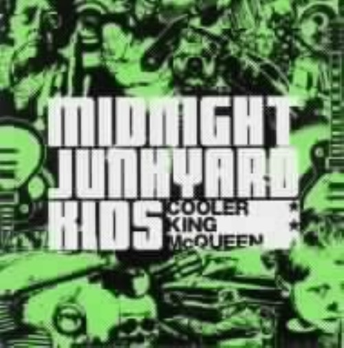 【中古】MIDNIGHT JUNKYARD KIDS/COOLER KING McQUEEN