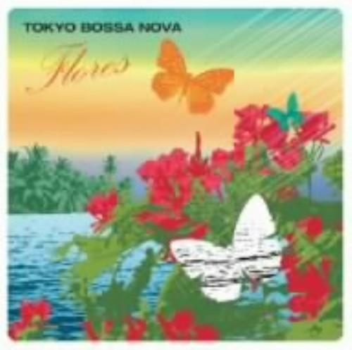 【中古】TOKYO BOSSA NOVA〜Flores〜/オムニバス