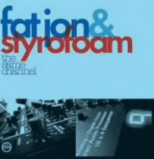 【中古】the same channel/Fat Jon&Styrofoam