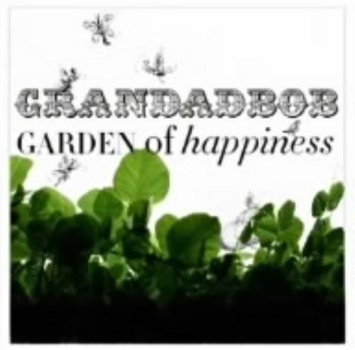 【中古】ガーデン・オブ・ハピネス/グランダッドボブ