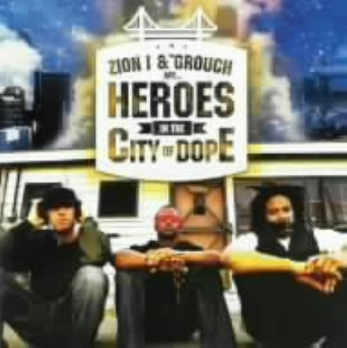 【中古】Heroes in the City of Dope/Zionl&Grouch
