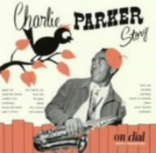 【中古】チャーリー・パーカー・ストーリー・オン・ダイアル Vol.1(ウェスト・コースト・デイズ)/チャーリー・パーカー