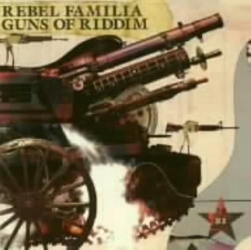 【中古】GUNS OF RIDDIM/REBEL FAMILIA