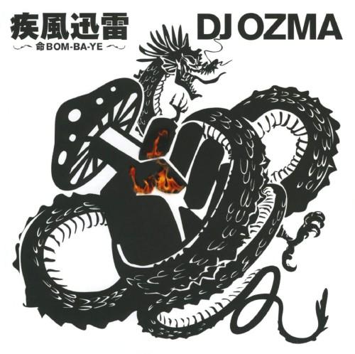 【中古】疾風迅雷〜命BOM−BA−YE〜/DJ OZMA