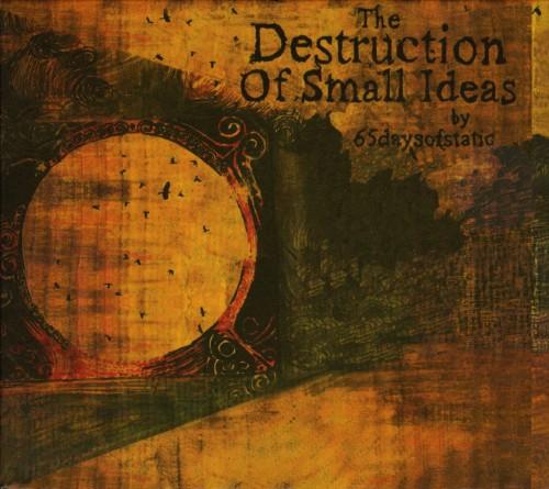 【中古】The Destruction Of Small Ideas/65デイズオブスタティック