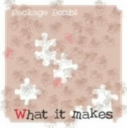 【中古】What it makes/Package Bomb!!