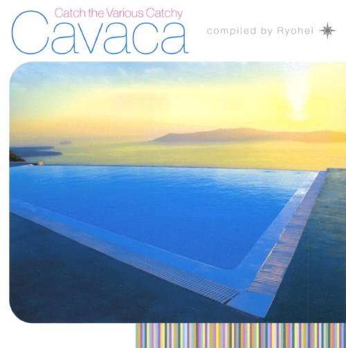 【中古】Cavaca〜Catch the Various Catchy〜/Ryohei