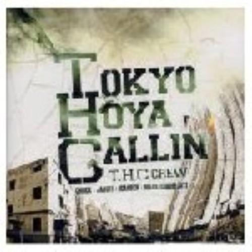 【中古】TOKYO HOYA CALLIN'/T.H.C CREW