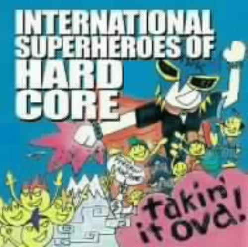 【中古】テイキン・イット・オヴァ!/インターナショナル・スーパーヒーローズ・オブ・ハードコア