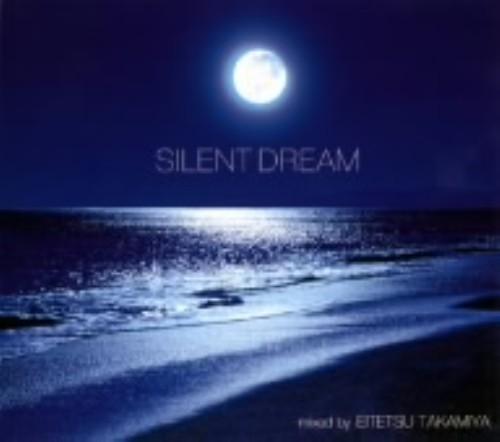 【中古】SILENT DREAM−Mixed by Eitetsu Takamiya−/高宮永徹