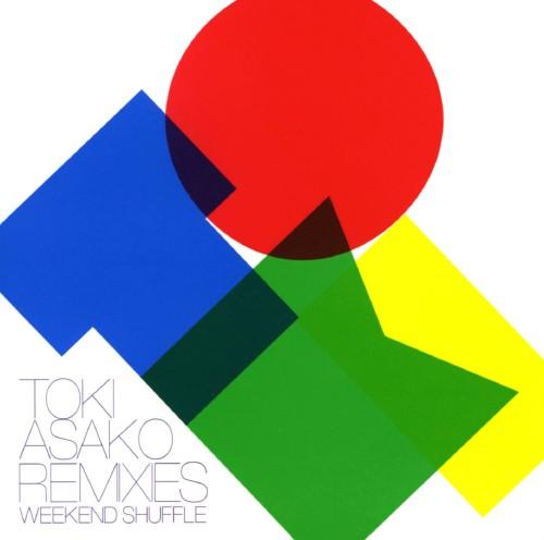 【中古】TOKI ASAKO REMIXIES WEEKENDS SHUFFLE/土岐麻子