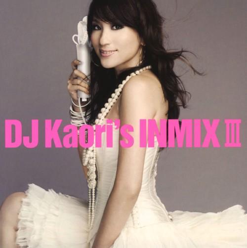 【中古】DJ KAORI'S INMIX III/DJ Kaori
