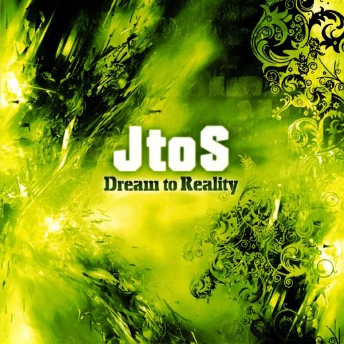 【中古】DREAM TO REALITY/JtoS