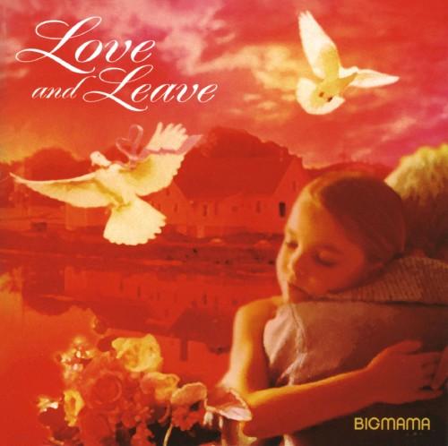 【中古】Love and Leave/BIGMAMA