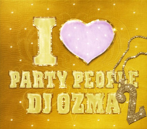 【中古】I LOVE PARTY PEOPLE2(DVD付)/DJ OZMA