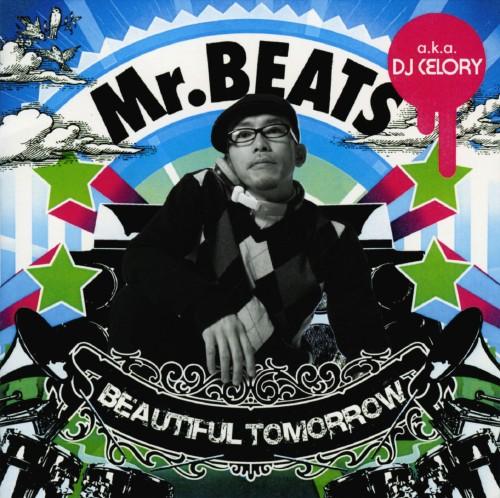 【中古】BEAUTIFUL TOMORROW/Mr.BEATS a.k.a. DJ CELORY