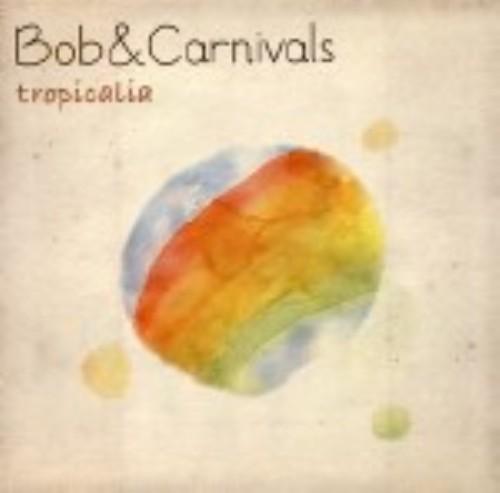 【中古】tropicalia/Bob&Carnivals