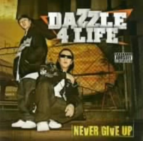 【中古】Never Give Up/DAZZLE 4 LIFE