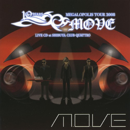 【中古】m.o.v.e. 10 YEARS ANNIVERSARY MEGALOPOLIS TOUR 2008 LIVE CD at SHIBUYA CLUB QUATTRO/m.o.v.e