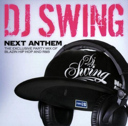 【中古】DJ SWING NEXT ANTHEM −THE EXCLUSIVE PARTY MIX OF BLAZIN HIP HOP AND R&B−/オムニバス
