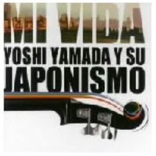【中古】MI VIDA/YOSHI YAMADA Y SU JAPONISMO