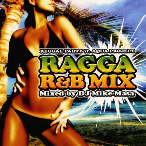 【中古】REGGAE PARTY〜RAGGA R&B MIX〜Mixed by DJ Mike−Masa/オムニバス