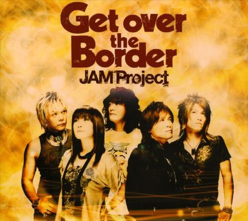 【中古】JAM Project BEST COLLECTION VI 「Get over the Border!」/JAM Project