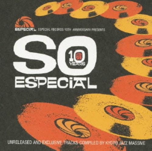 【中古】Especial Records 10th Anniversary presents「SO ESPECIAL」Unreleased&Exclusive Tracks Collection Compi/オムニバス