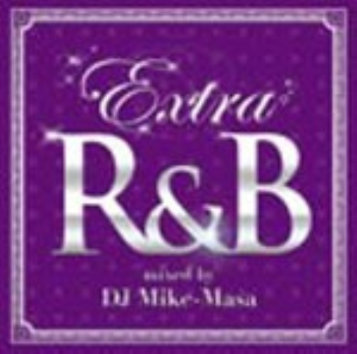 【中古】EXTRA R&B Mixed by DJ Mike−Masa/オムニバス