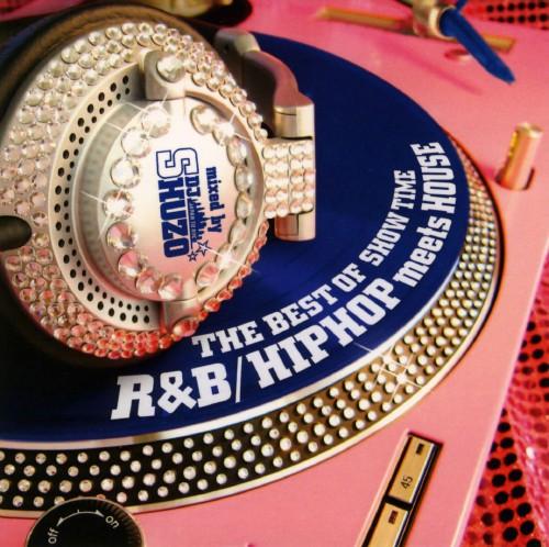 【中古】THE BEST OF SHOW TIME〜R&B/HIPHOP meets HOUSE〜mixed by DJ SHUZO/オムニバス