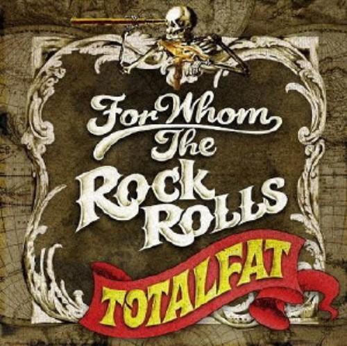 【中古】FOR WHOM THE ROCK ROLLS/TOTALFAT