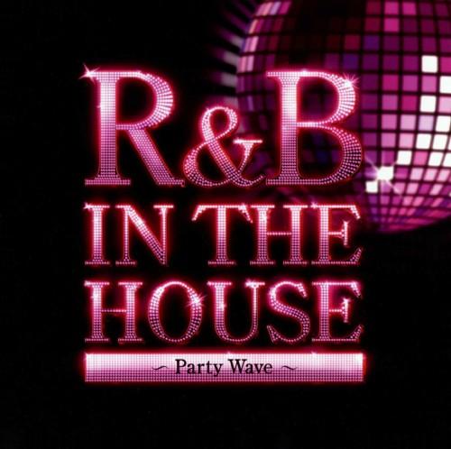 【中古】R&B IN THE HOUSE〜PARTY WAVE〜/オムニバス