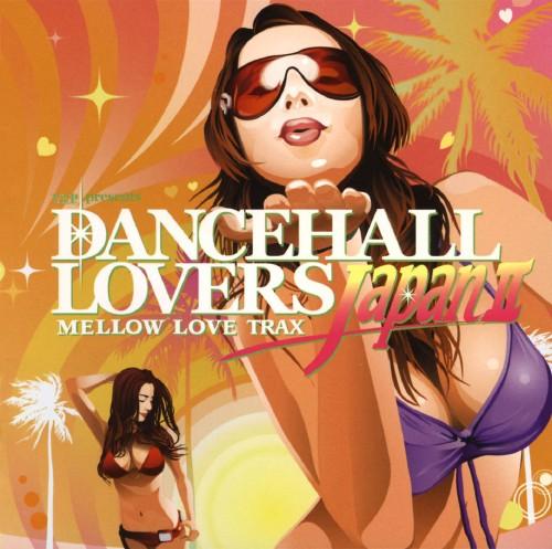 【中古】DANCEHALL LOVERS JAPAN 2 MELLOW LOVE TRAX/オムニバス