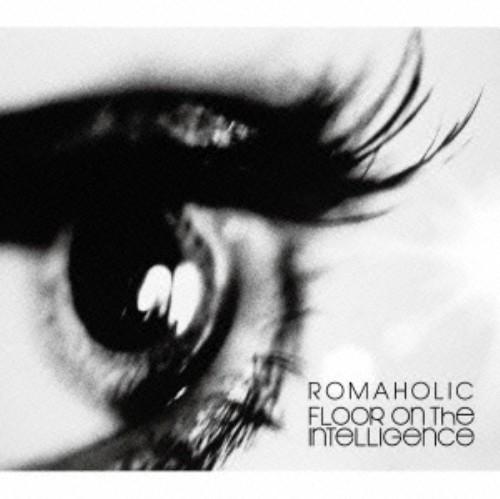 【中古】ROMAHOLIC/Floor on the Intelligence