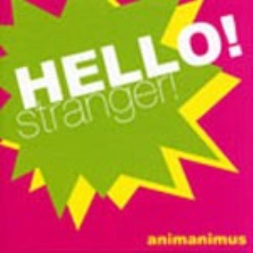 【中古】HELLO!stranger!/animanimus