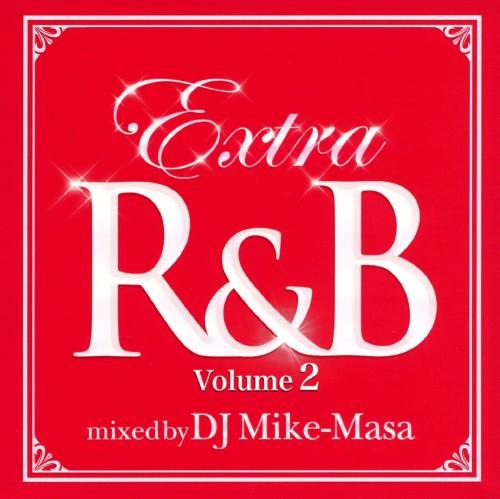 【中古】エクストラR&B Vol.2 ミックスド・バイ・DJマイクマサ/オムニバス
