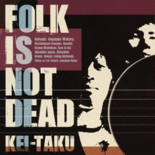 【中古】FOLK IS NOT DEAD/ケイタク