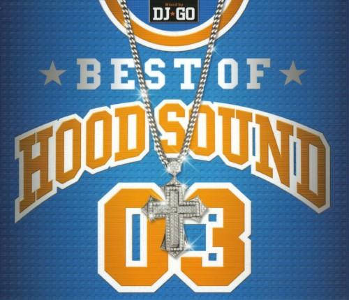 【中古】BEST OF HOOD SOUND 03 MIXED BY DJ☆GO/オムニバス