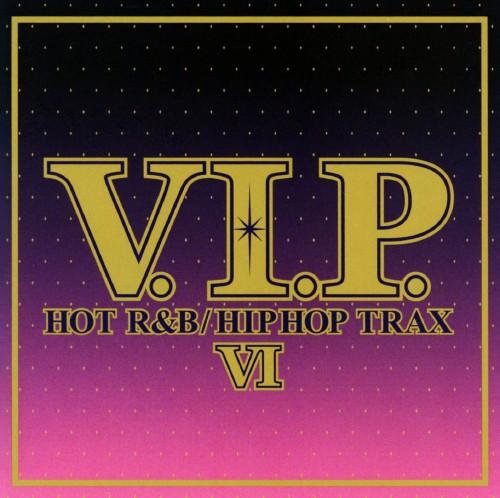 【中古】V.I.P.−ホット・R&B/ヒップホップ・トラックス6−/オムニバス