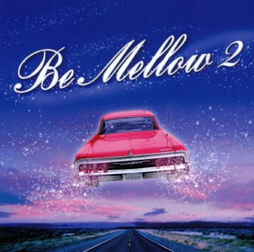 【中古】Be Mellow 2/オムニバス