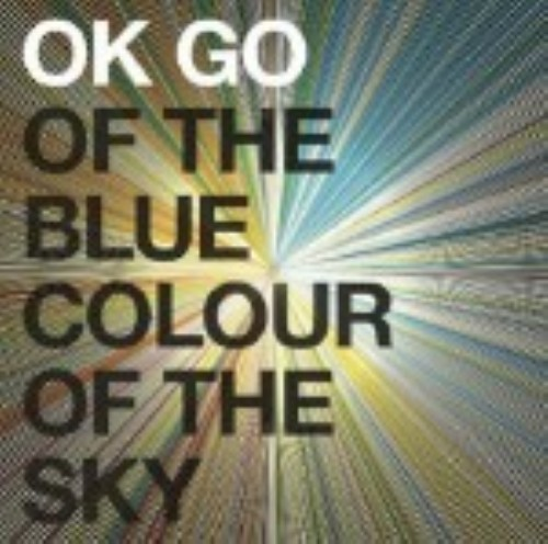【中古】オブ・ザ・ブルー・カラー・オブ・ザ・スカイ/OK GO