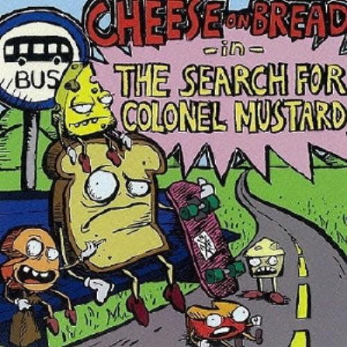 【中古】−in− The Search For Colonel Mustard/チーズ・オン・ブレッド
