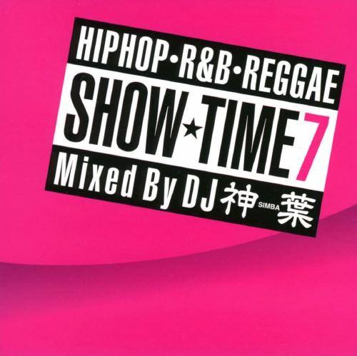 【中古】SHOW TIME 7 Mixed By DJ SIMBA/オムニバス