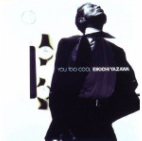 【中古】YOU,TOO COOL/矢沢永吉