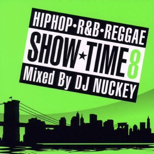 【中古】SHOW TIME 8 Mixed By DJ NUCKEY/オムニバス