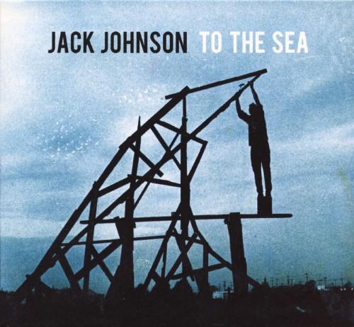 【中古】トゥ・ザ・シー(初回限定盤)/ジャック・ジョンソン